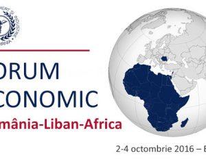 """Forumul de afaceri """"România – Liban – Africa"""""""