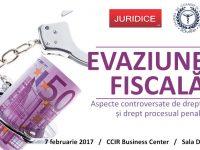 CONFERINTA-CURS – Evaziunea Fiscală, 7 februarie 2017