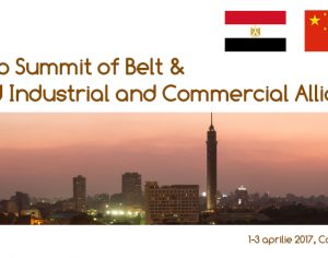 """Cairo Summit of Belt & Road Industrial and Commercial Alliance"" – Forum 1 aprilie – 3 aprilie"