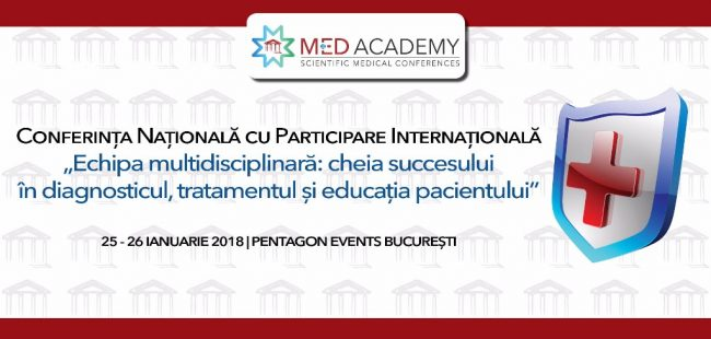 """Conferinta Nationala – """"Echipa multidisciplinara – cheia succesului in diagnosticul, tratamentul si educatia pacientului"""""""